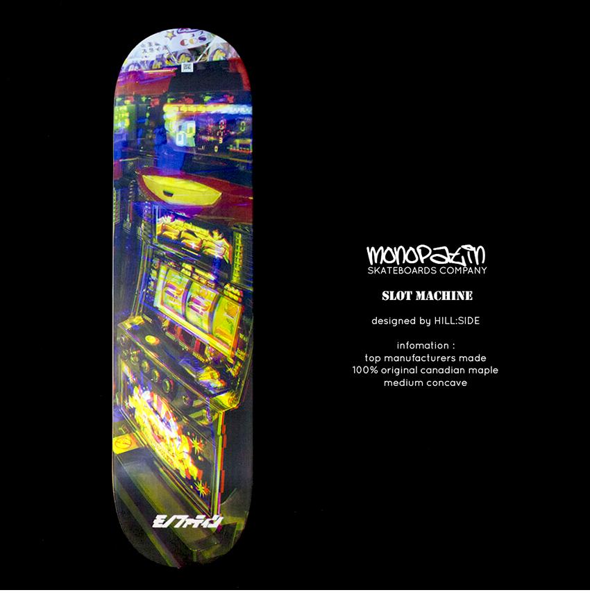 모노파틴-x-hillside-컬래버레이션-슬롯머신-스케이트보드-데크-monopatin-Slotmachine-skateboard-deck-1.png