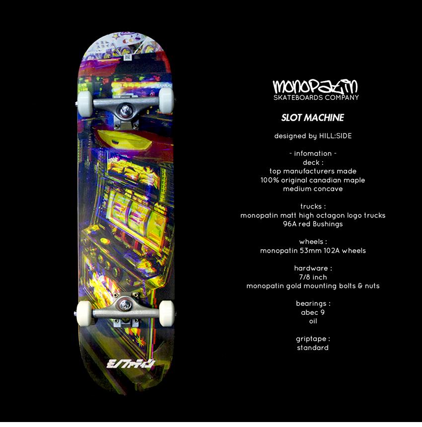모노파틴-x-hillside-컬래버레이션-슬롯머신-풀커스텀-스케이트보드-monopatin-Slotmachine-complete-skateboard-1.png